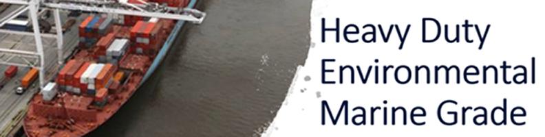 Heavy Duty Environmental Marine Grade